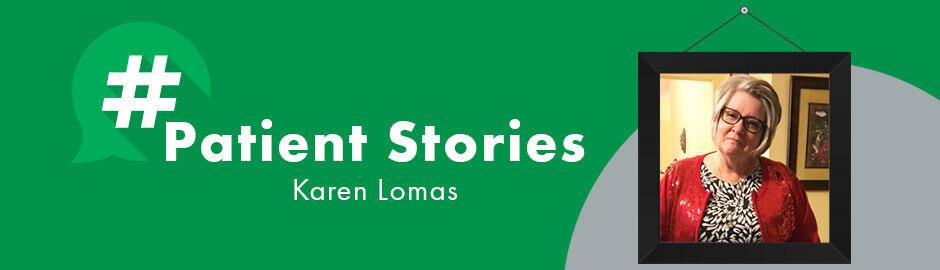 Patient Story - Karen Lomas