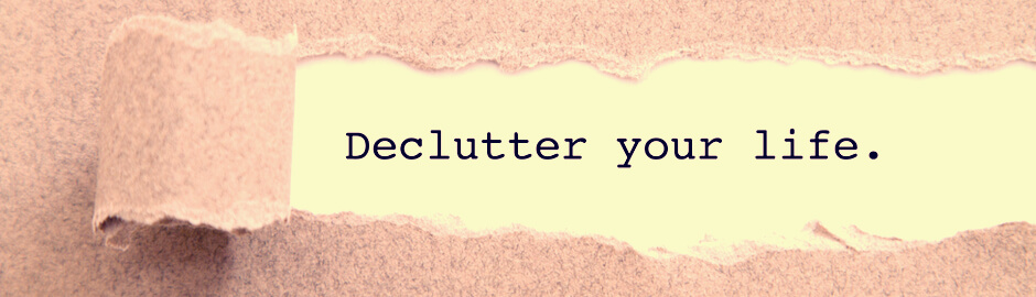 Six Ways to Cut Your Clutter