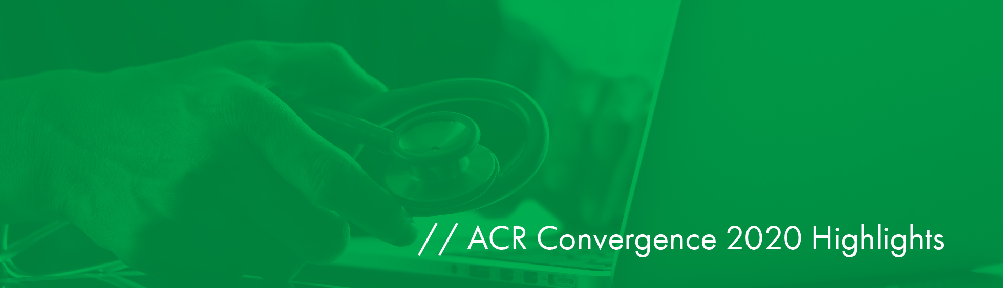 ACR 2020 Highlights: A Unique Perspective as Both a Patient & Provider