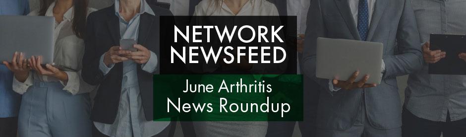 June 2021 Arthritis News Roundup