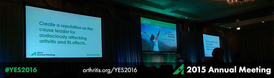 2015 Arthritis Foundation Annual Meeting Kicks Off With the Power of Yes!