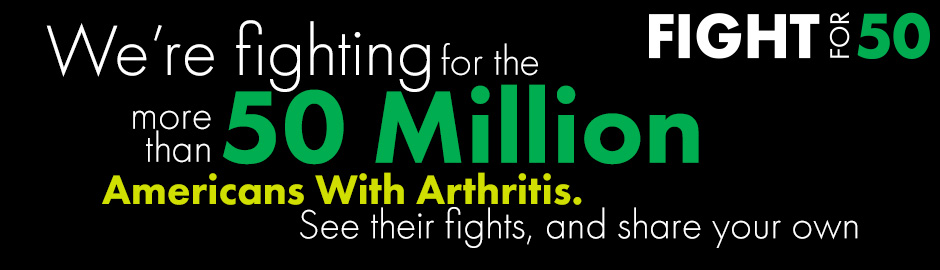 Help Us Fight for 50 During Arthritis Awareness Month!