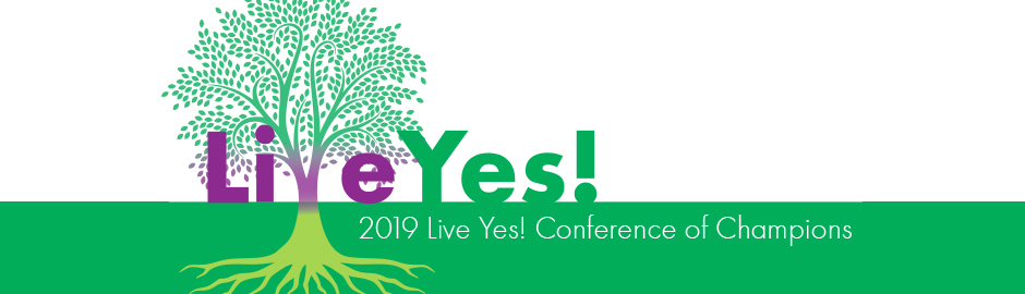 Registration Now Open for Our 2019 Live Yes! Conference of Champions
