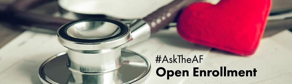 #AsktheAF: Open Enrollment Edition!