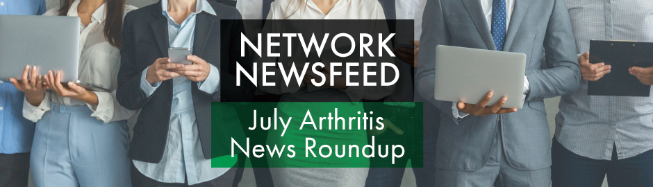 July Arthritis News Roundup