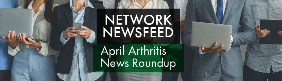 April 2021 Arthritis News Roundup