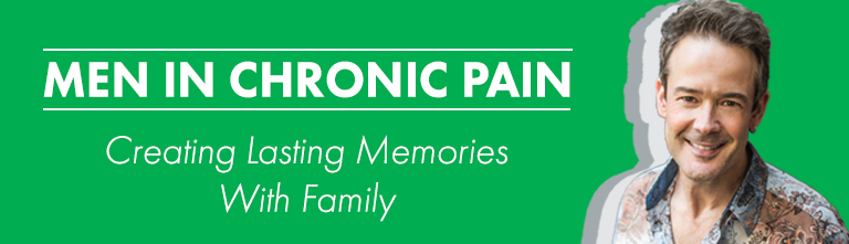 Men In Chronic Pain: Being a Dad With Arthritis